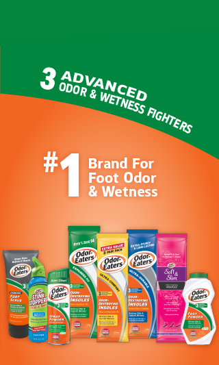 Now 30% more odor fighters; #1 Brand for Foot Odor and Wetness